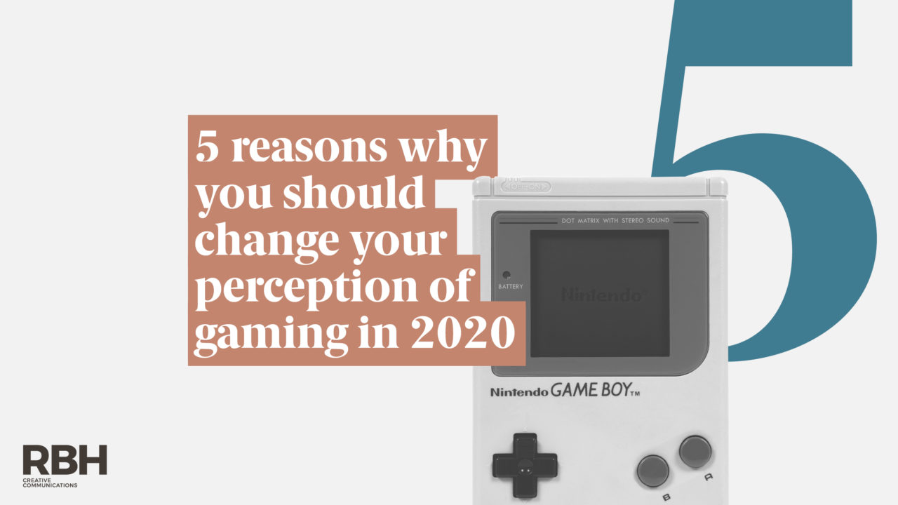 Five reasons why you should change your perception of gaming in 2020