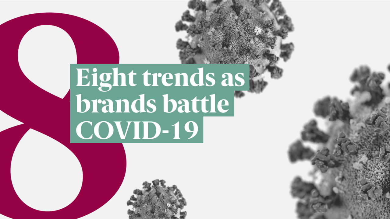 Eight trends as brands battle Covid-19