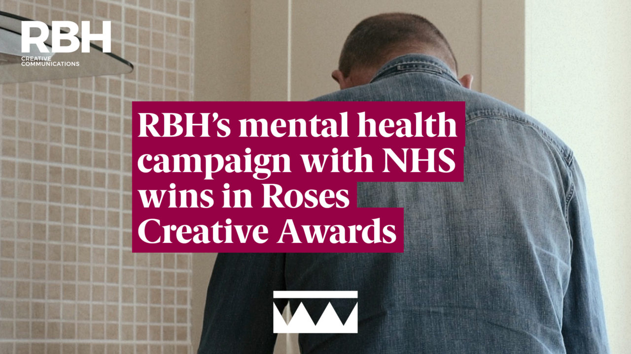 RBH's mental health campaign with NHS win in Roses Creative Award